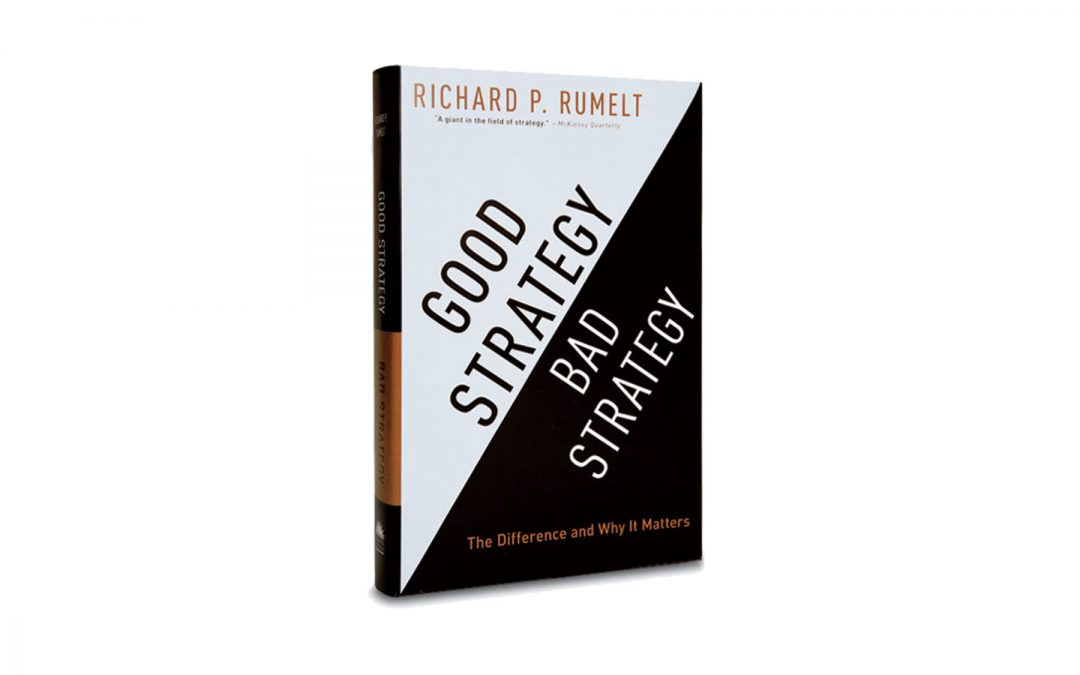 Book Spotlight: Good Strategy/Bad Strategy by Richard Rumelt